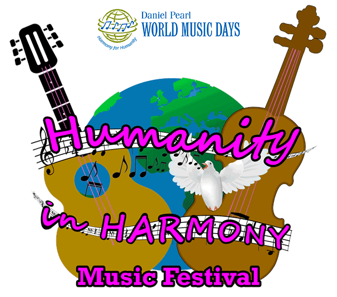 Expanded 7th Daniel Pearl World Music Days Humanity in Harmony Music Festival Announced